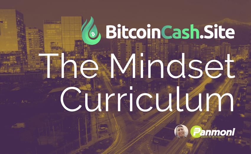 The BitcoinCash.site Mindset Curriculum