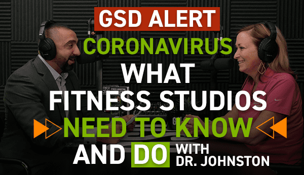 WHAT FITNESS STUDIOS NEED TO KNOW AND DO WITH DR. JOHNSTON