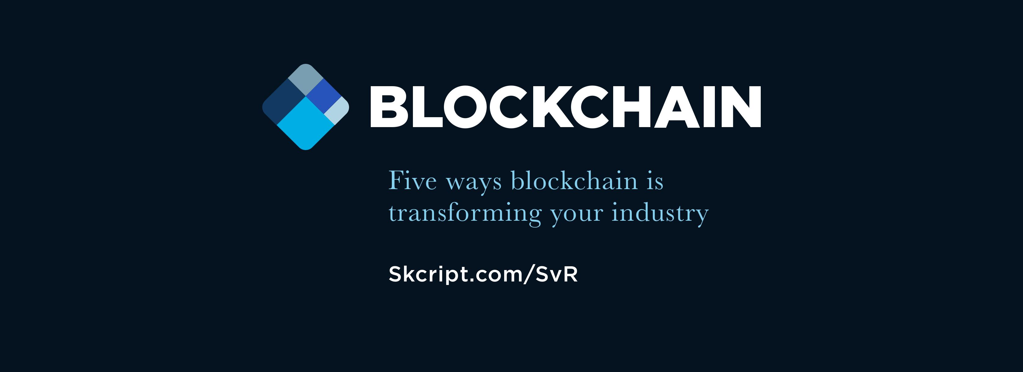 Five ways blockchain is transforming your industry