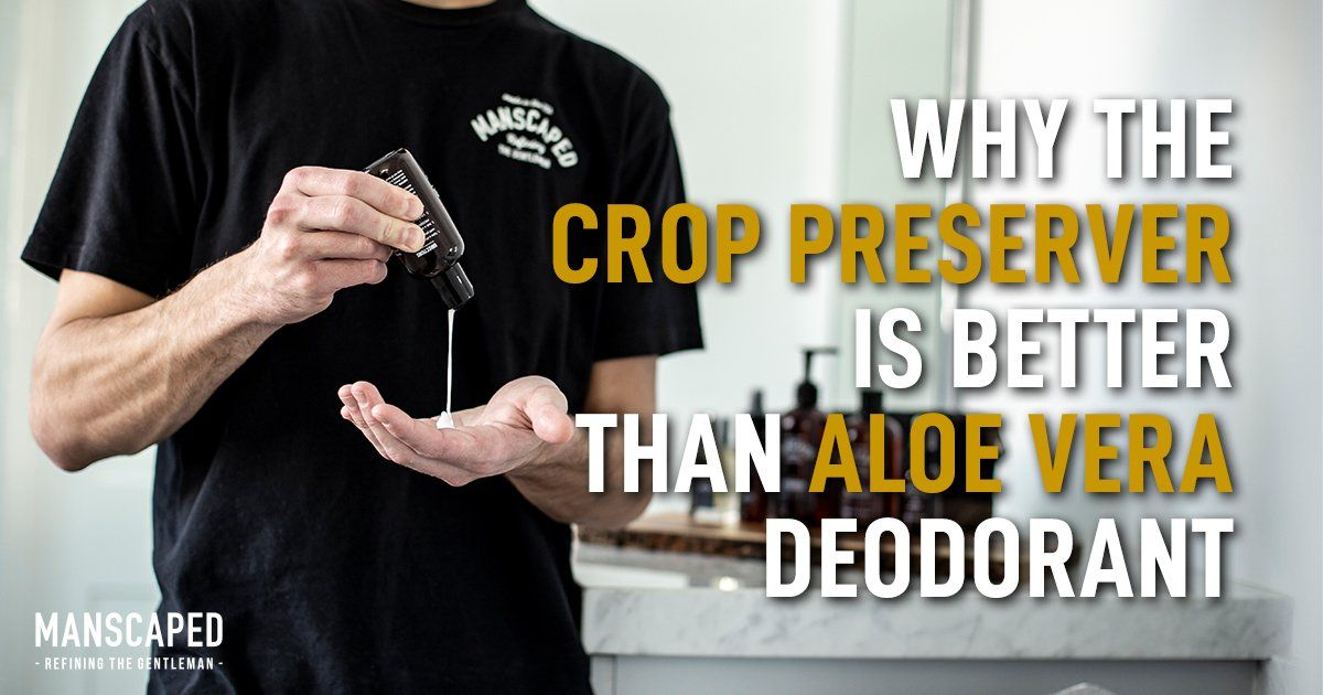 Why the Crop Preserver Is Better than Aloe Vera Deodorant