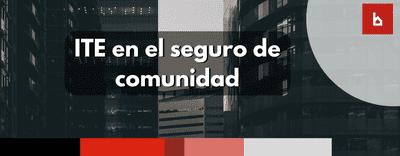 Cobertura de ITE en los seguros de comunidades