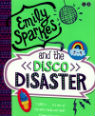 Emily Sparkes and the disco disaster by Ruth Fitzgerald