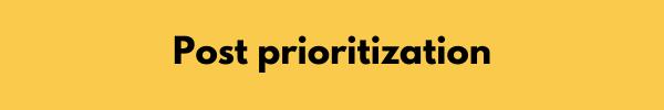 post prioritization