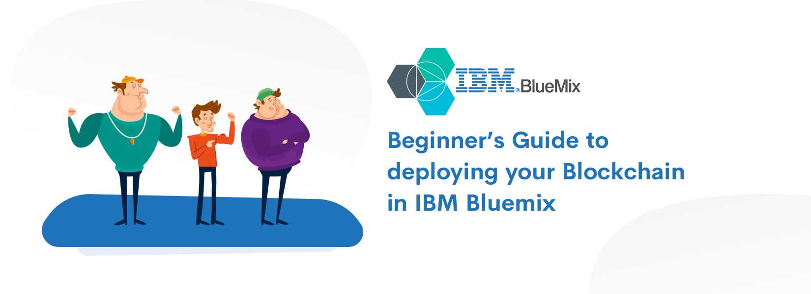 Beginner's Guide to deploying your Blockchain in IBM Bluemix