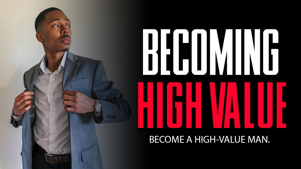 On Becoming a High Value Man