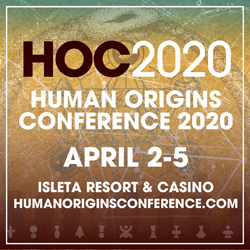 Human Origins Conference, April 2nd through April 5th at the Isleta Resort and Casino in Albuquerque, New Mexico