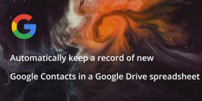 Automatically keep a record of new Google Contacts in a Google Drive spreadsheet