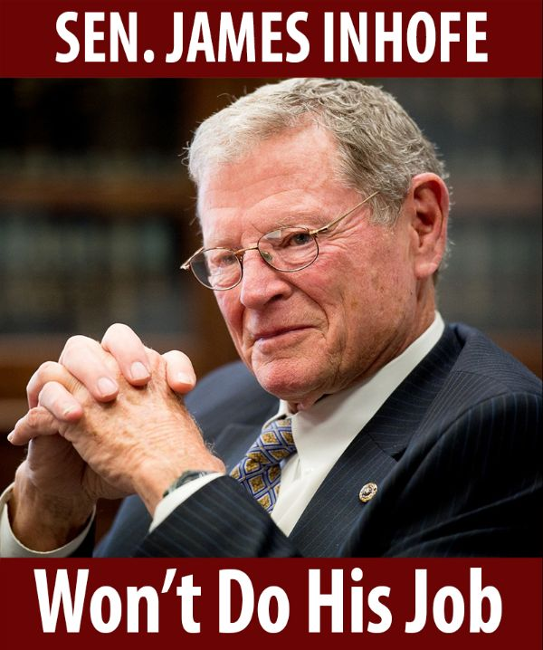 Senator Inhofe won't do his job!