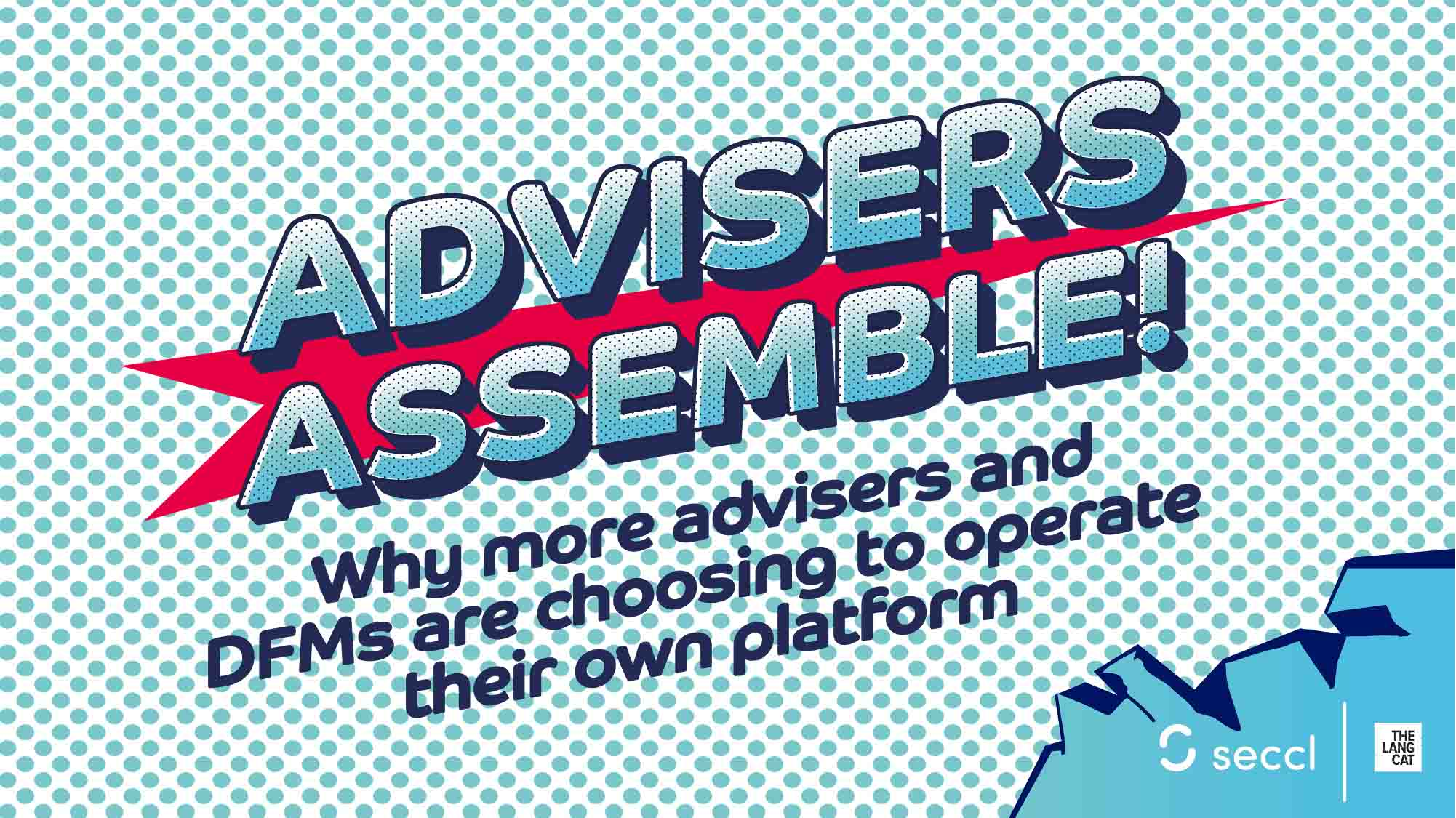 Advisers Assemble! Why more advisers and DFMs are choosing to operate their own platform