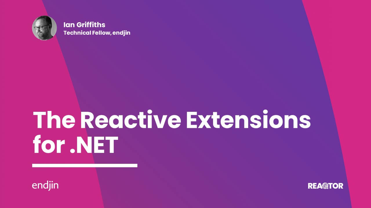 Reactive Extensions for .NET