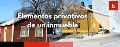 ¿Existe una fórmula en la que se puedan dejar claros los elementos privativos del inmueble?