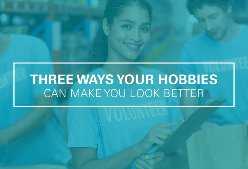3 Ways Your Hobbies Can Make You Look Better