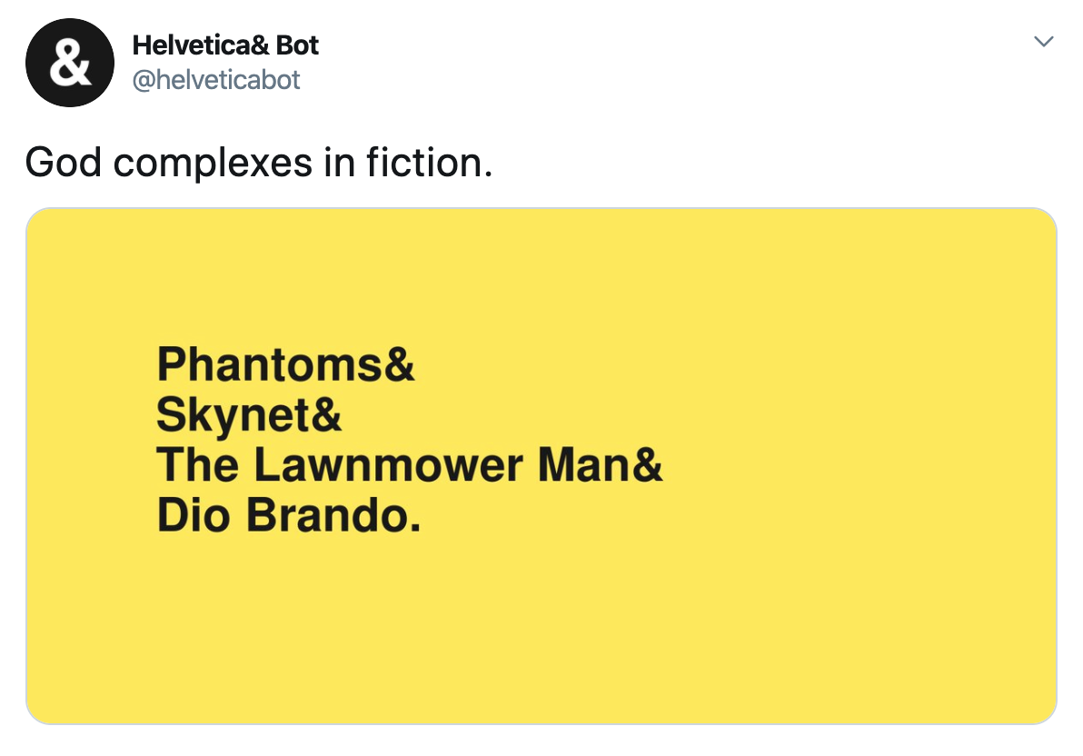 "Screenshot of a Helvetica Bot tweet. The category is ""God complexes in fiction."""