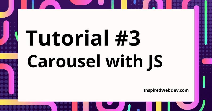 Tutorial #3 - JavaScript Carousel
