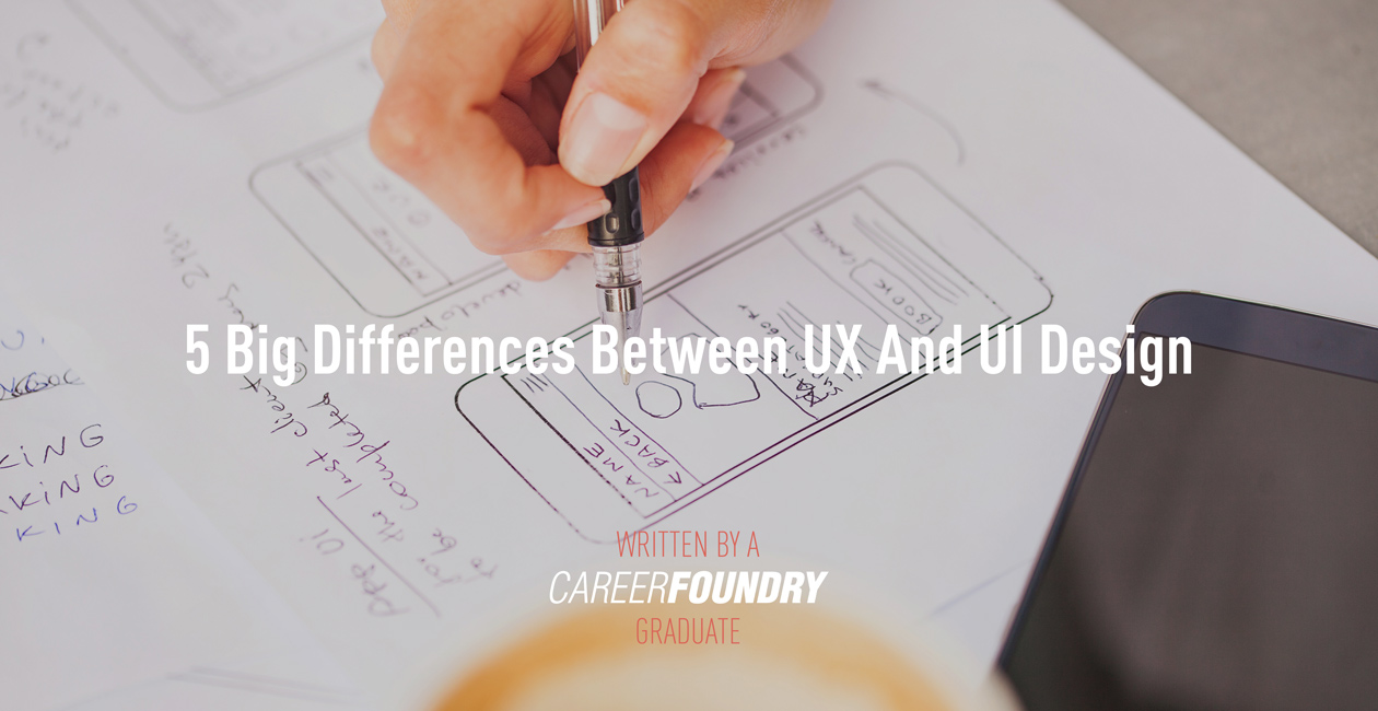 5 of the most important distinctions between UX and UI design