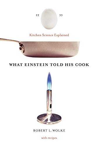 What Einstein Told His Cook: Kitchen Science Explained Cover