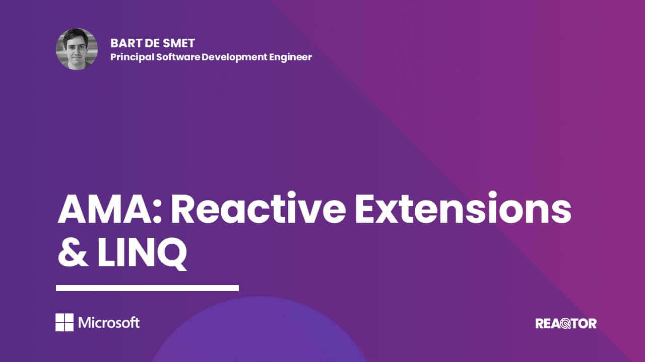 AMA: Reactive Extensions & LINQ
