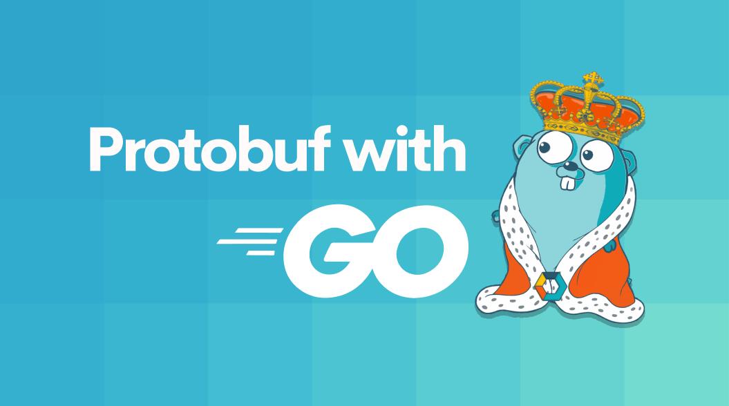 Protobuf with GO