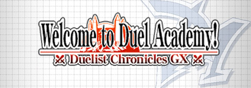 Duelist Chronicles GX: Welcome to Duel Academy | YuGiOh! Duel Links Meta