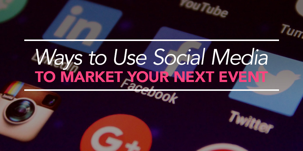 FEATURED_Ways-to-Use-Social-Media-to-Market-Your-Next-Event