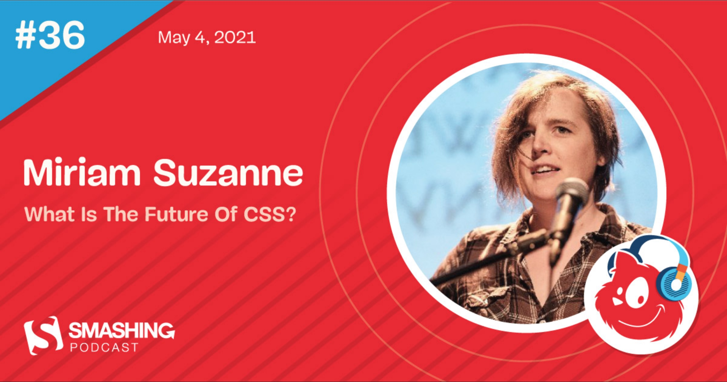 Smashing Podcast #36, Miriam Suzanne, What is the future of CSS?