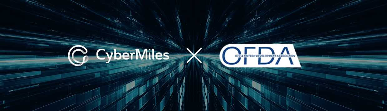 CyberMiles (CMT) Foundation joins the Hong Kong OTC and the Association for Financial Technology Development (OFDA)