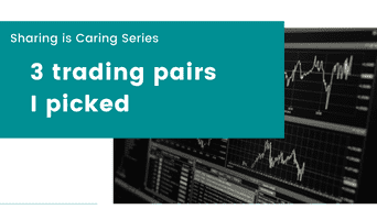 Sharing is caring: 3 trading pairs I picked