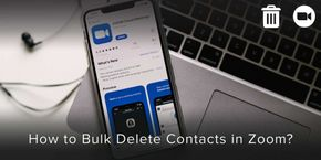 How to Bulk Delete Contacts in Zoom?