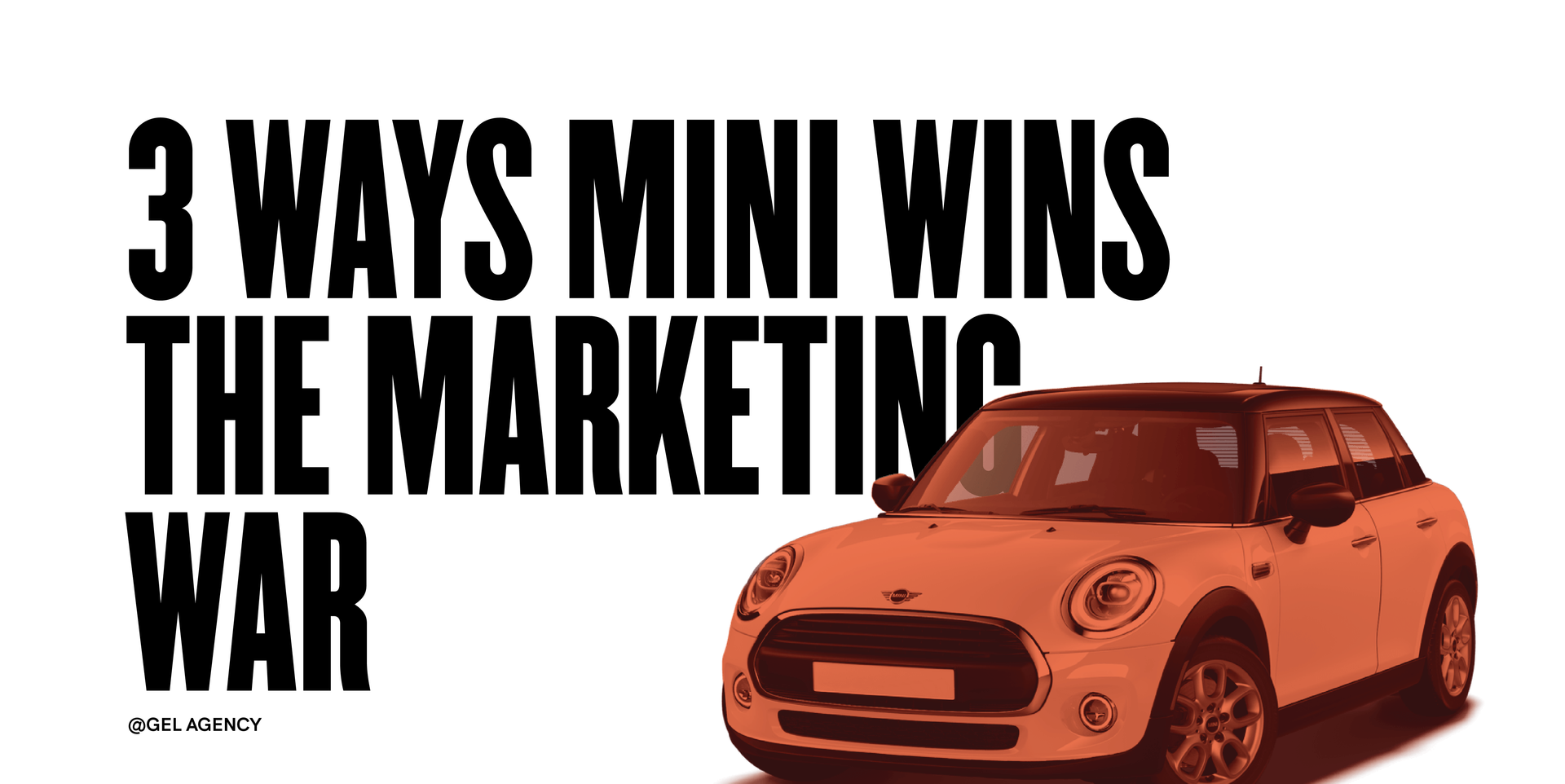 3 Ways MINI Wins the Marketing War