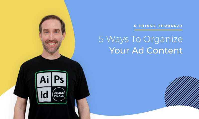 5 ways to organize your ad content