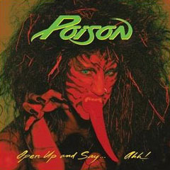 Poison Open Up and Say ... Ahh! album cover