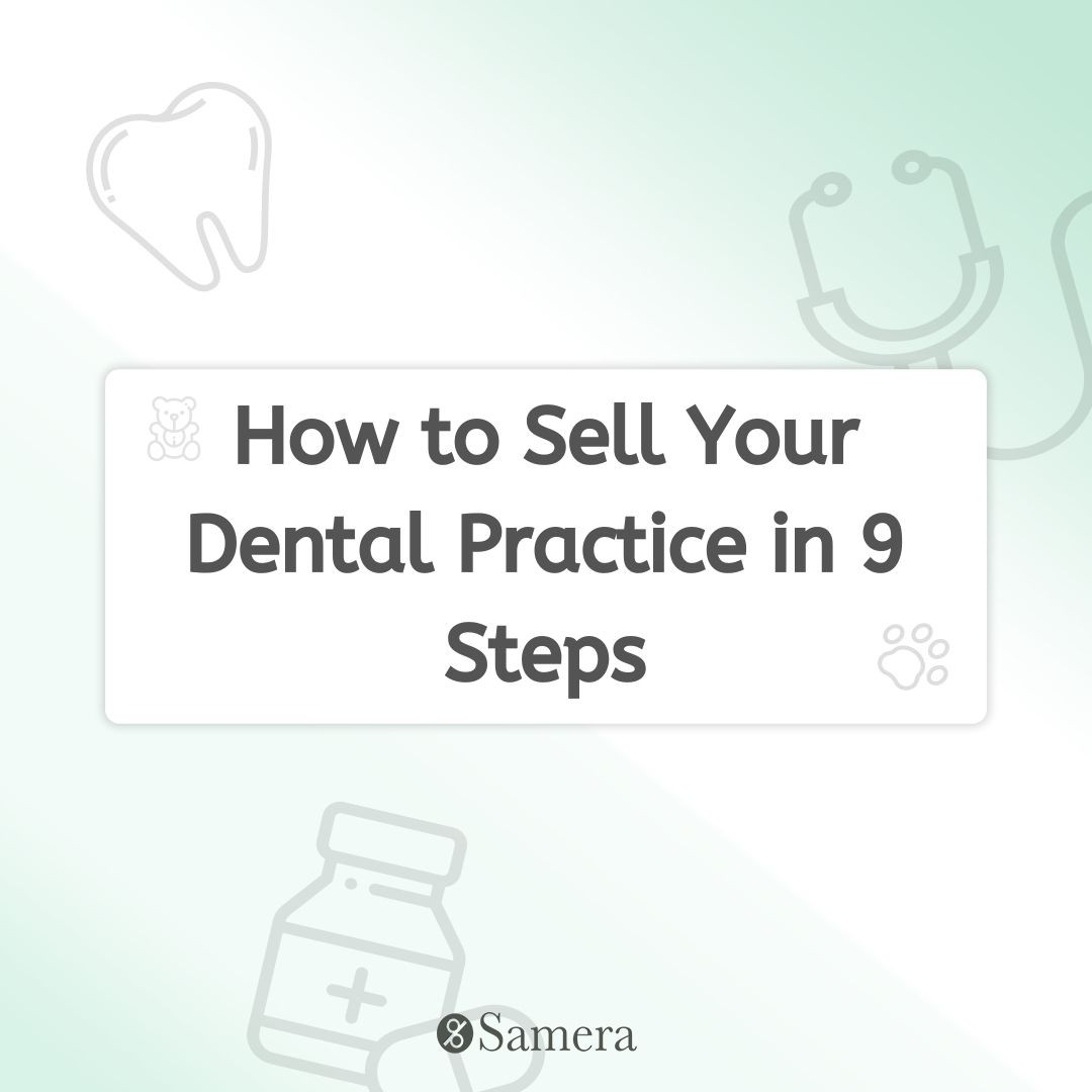 How to Sell Your Dental Practice in 9 Steps