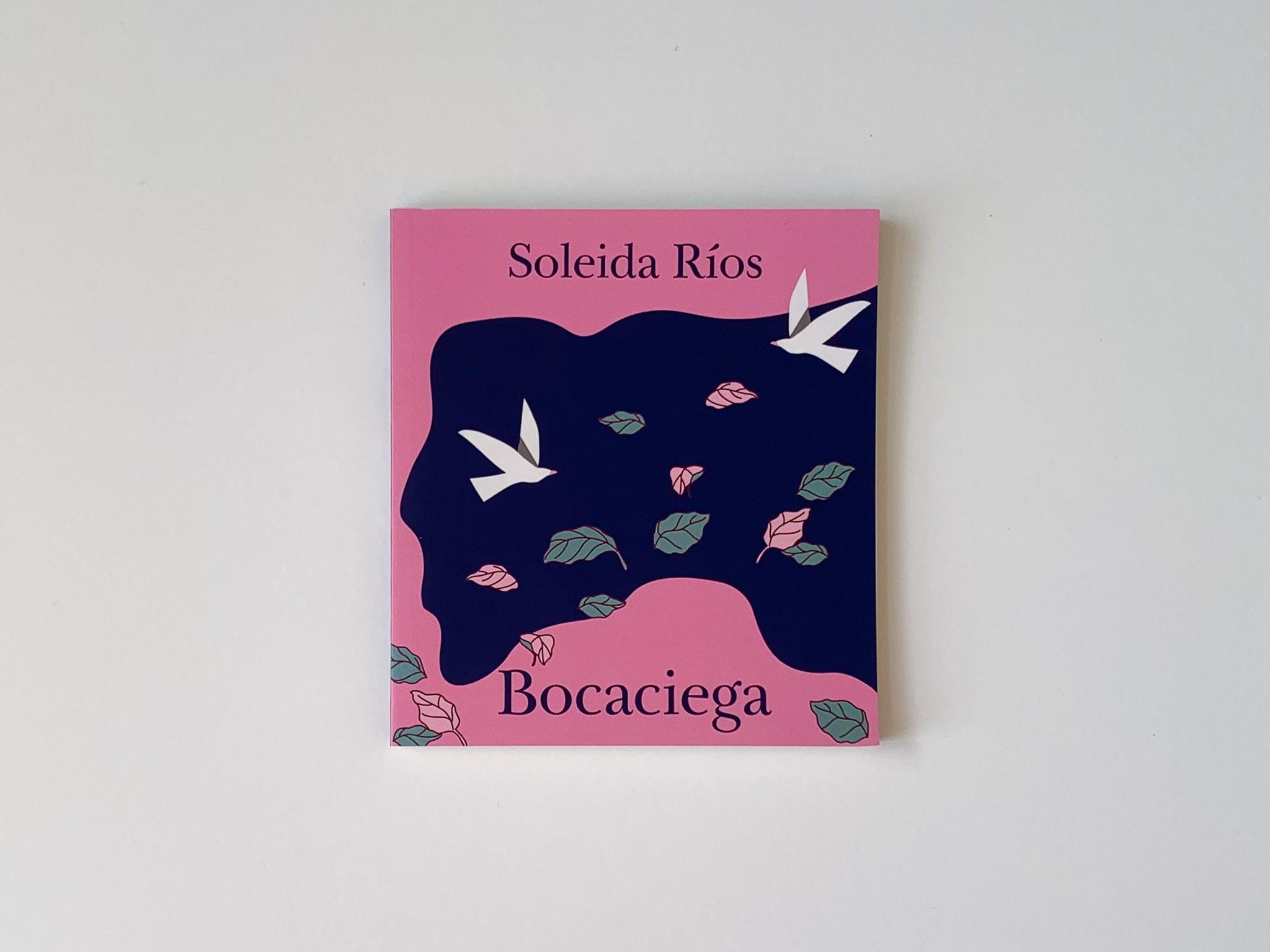 Bocaciega, de Soleida Ríos.