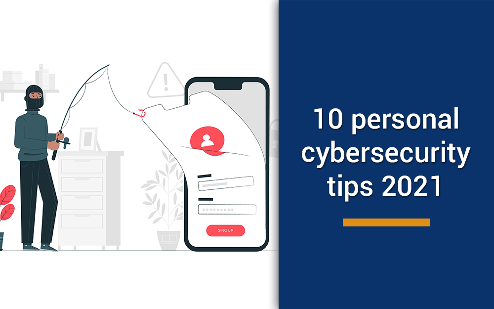 10 Cybersecurity Tips That Might Save Your Life and Your Data