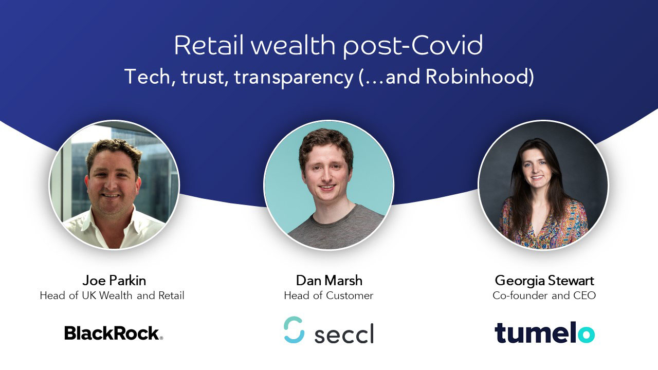 Webinar | Retail investing post-Covid... with BlackRock and Tumelo