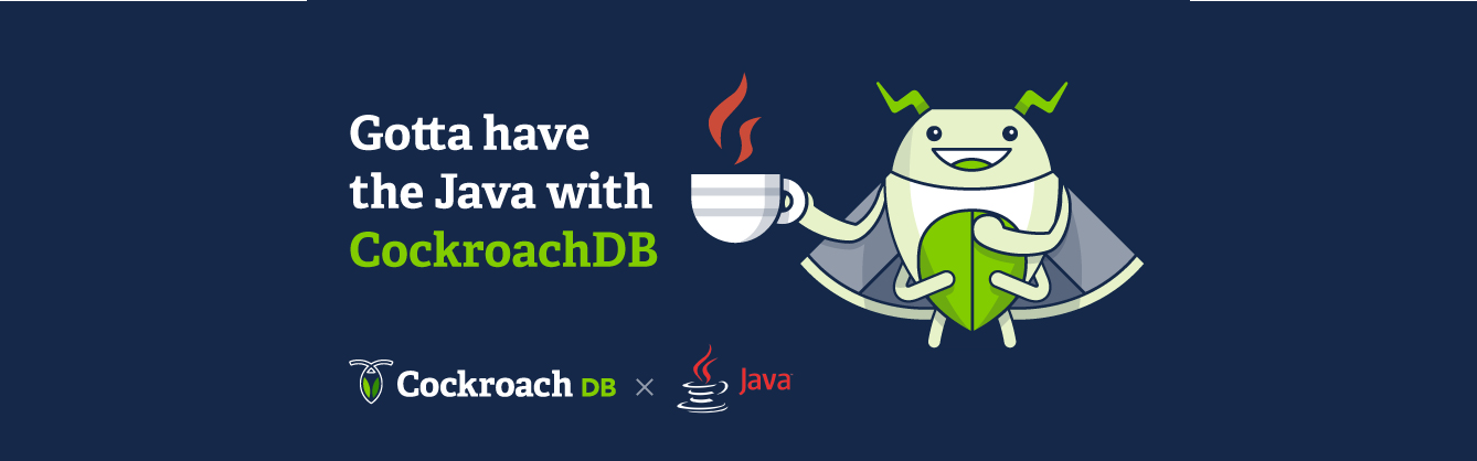 Gotta have the Java with CockroachDB