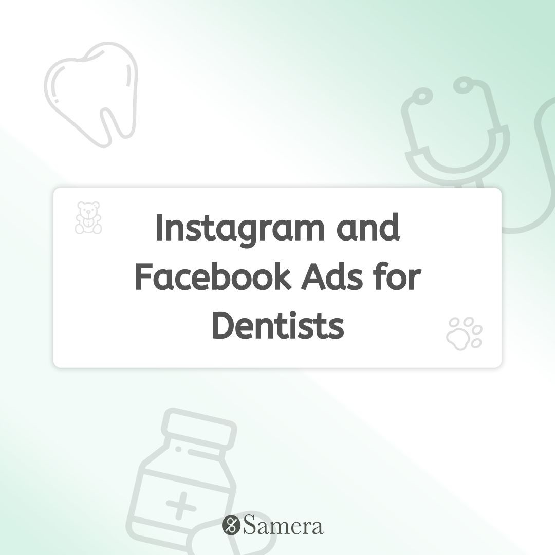 Instagram and Facebook Ads for Dentists