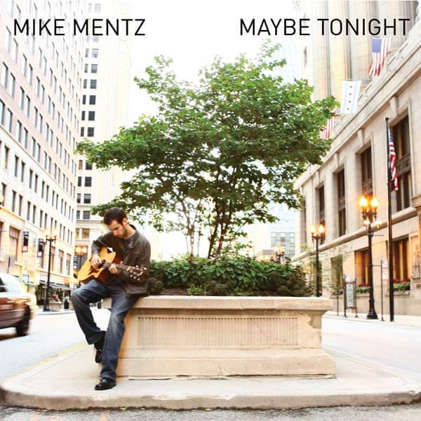 Album cover for Mike Mentz Maybe Tonight