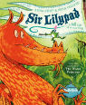 Sir Lilypad: a tall tale of a small frog by Anna Kemp & Sara Ogilvie
