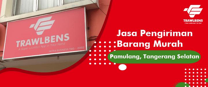 Jasa Pengiriman Barang Termurah di Pamulang, Tangerang
