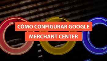 como configurar google merchant center