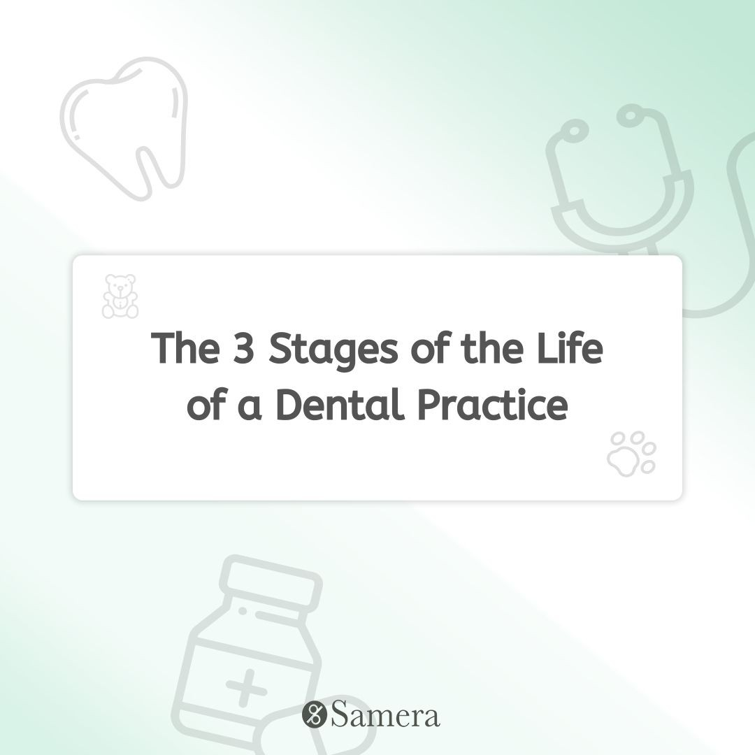 The 3 Stages of the Life of a Dental Practice