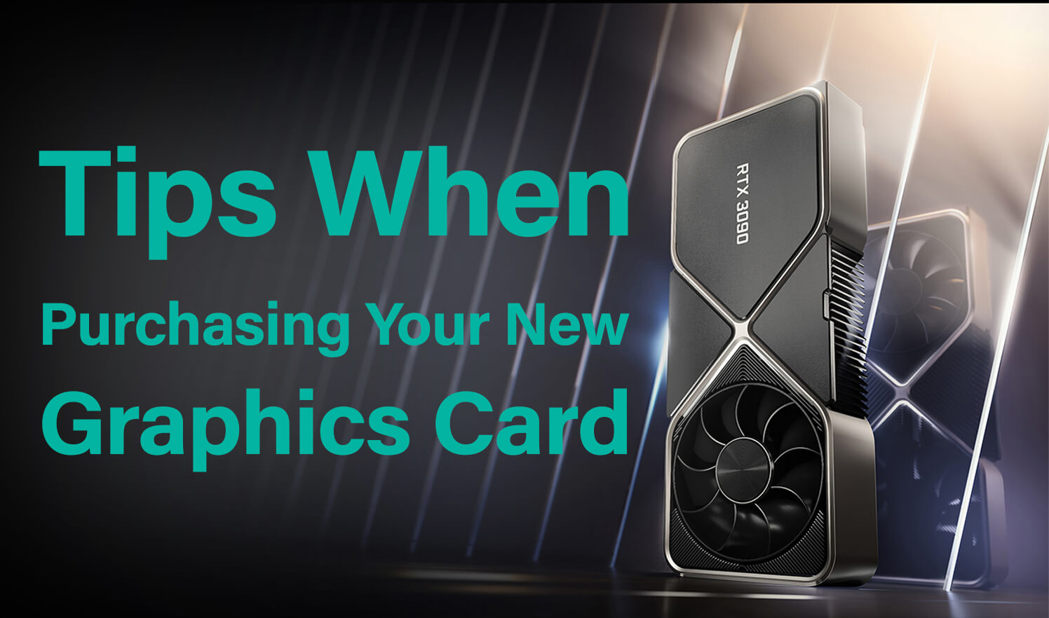 Tips When Purchasing Your New Graphics Card