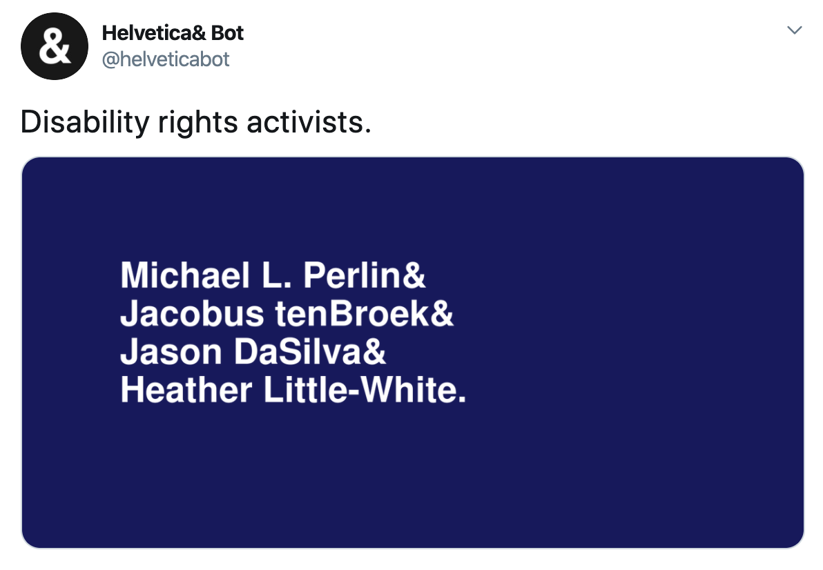 "Screenshot of a Helvetica Bot tweet. The category is ""Disability rights activists."""
