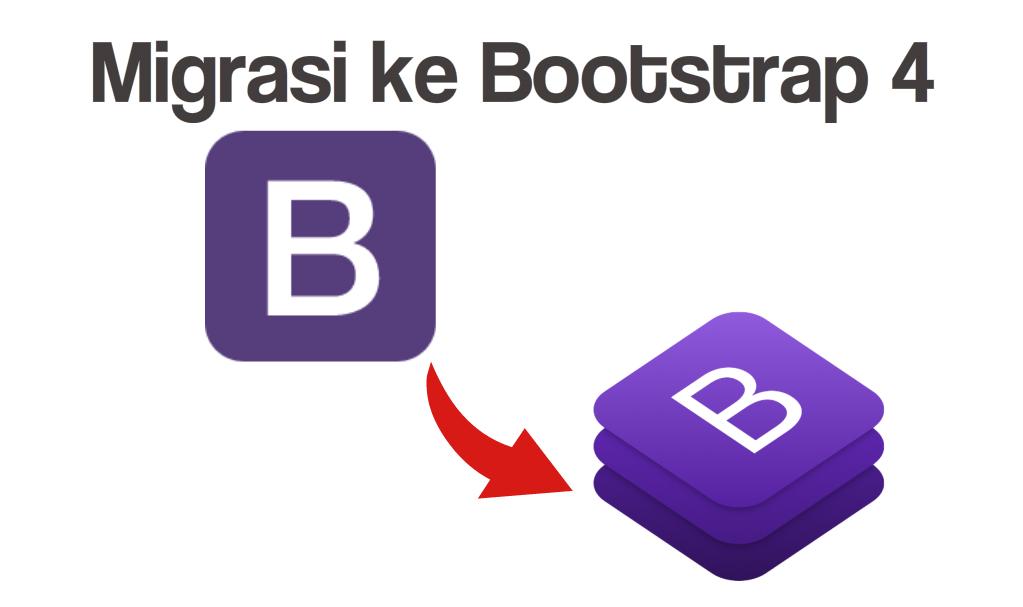 Migrasi Situs Ke Bootstrap 4