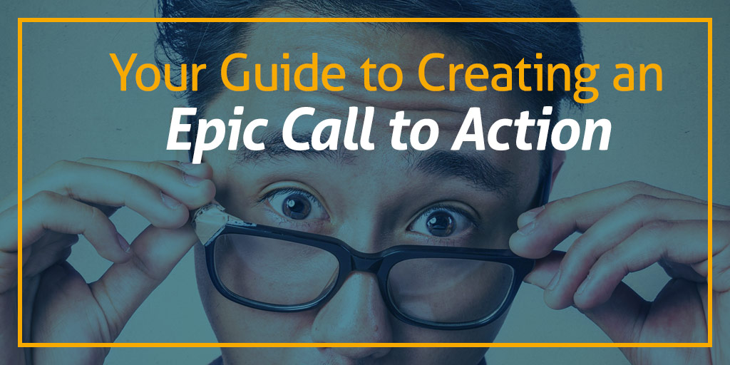 Your-Guide-to-Creating-an-Epic-Call-to-Action