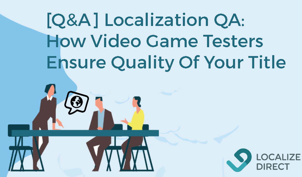 Localization QA: How Video Game Testers Ensure The Quality Of Your Title [Q&A]