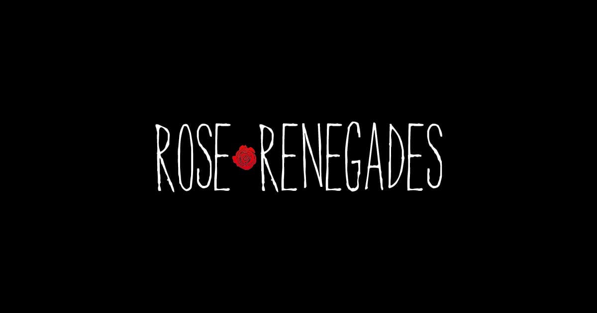 Rose Renegades
