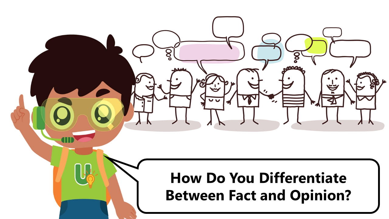 How Do You Differentiate Between Fact and Opinion?