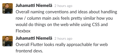 Overall Juhamatti thought Flutter is really approachable for web developers.